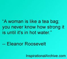 Eleanor Roosevelt quote on how strong women are