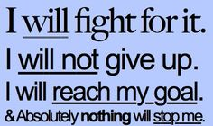 life motto, nothing will stop me, fight for it, determination, giving up, absolut, fitness motivation, marathon, quot