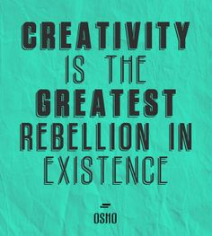 'Creativity is the greatest rebellion in existence' by DESTRUKT STUDIO via TypographyServed