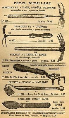 """It seems no task is too specific to merit its own French tool. The page from an old 1914 Truffaut catalogue includes both a hand hoe and a """"serfouette"""" for onions. Also available were  tools specifically for cultivating and cutting lavender, as well as an asparagus gouge (for cutting blanched asparagus below the soil line), a truffle pick, a cabbage cutter, a blackberry knife..."""