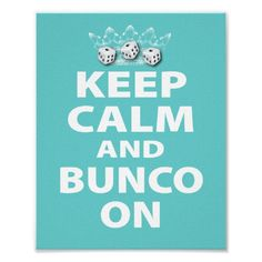Keep Calm and Bunco On Design Print