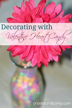 Valentine Decor: Decorating with Heart Candy