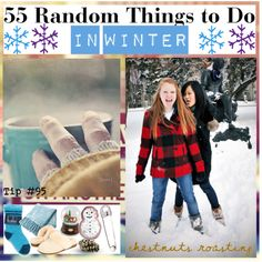 Tip 95 - 55 Random Things to do in Winter - Polyvore