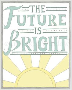 The Future is Bright Sunshine Typography Printable Print by LittleRedWindow