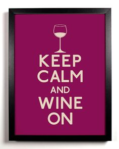 Keep Calm and Wine On Wine Glass 5 x 7 by KeepCalmAndStayGold, $6.99