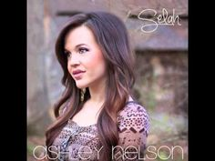 "Fabulous song ... ""Selah"" ... Ashley Pelletier  Nelson"