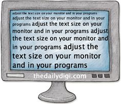 Adjusting text size on your monitor & in programs