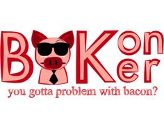 BaKon BaKer - You gotta problem with BACON? by Dan Conti — Kickstarter