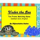 Under the Sea!!  Ten Frame Matching Game or Center  Common Core Standards CCSS.Math.Content.K.CC.A.3 Write numbers from 0 to 20. Represent a number...