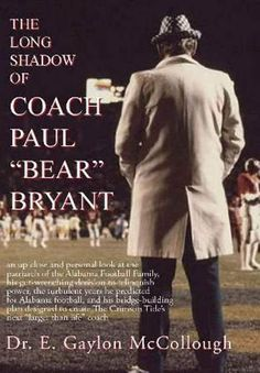 Alabama Coach Paul 'Bear' Bryant.  We still wear his houndstooth. Roll Tide!