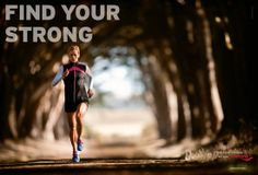 Find Your Strong : A great reminder that no one else but yourself can find your inner strength.