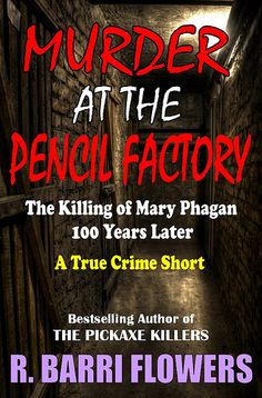 Murder at the Pencil Factory: The Killing of Mary Phagan (A True Crime Short)