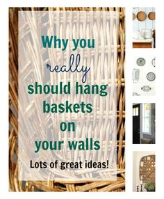 The Creek Line House: Why you really should hang baskets on your walls.  7 different pictures