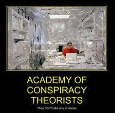 Academy of conspiracy theorists  http://hehepics.com/?p=181