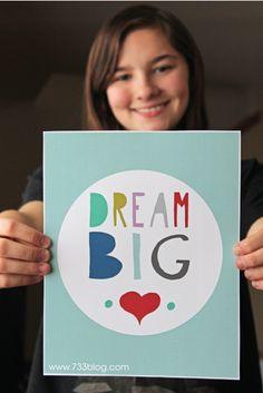 seven thirty three - - - a creative blog: Dream Big Printable Wall Art
