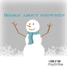 Frosty Friends: Books about Snowmen - Play Dr Mom