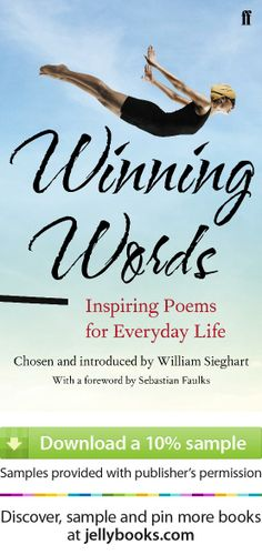 'Winning Words - Inspiring Poems for Everyday Life' by William Sieghart - Faster, higher, stronger: winning words are those that inspire you on to Olympian goals. From falling in love to overcoming adversity, celebrating a new born or learning to live with dignity: here is a book to inspire and to thrill through life's most magical moments... Download a free ebook sample and give it a try! Don't forget to share it, too.