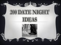 Sarah with an H: 200 Date Night Ideas
