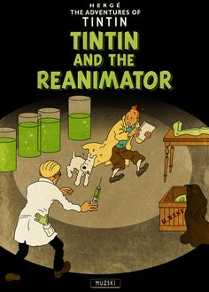 Tintin/Lovecraft mash-up. Tintin and the Reanimator. Art by Murray Groat.
