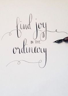 Find joy in the ordinary. #quotes #ordinary - Dr. Carolle http://bit.ly/1klcn71