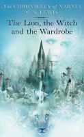 The Lion, the Witch, and the Wardrobe / C.S. Lewis