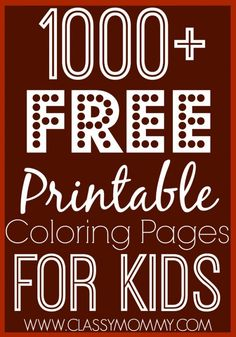 1000 Free Printable Coloring Pages for Kids via http://www.classymommy.com Everything from mermaids to My Little Pony to sports and super heroes. Enjoy!