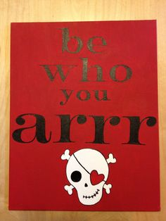 Sound pirate advice for the pirate nursery.  Canvas, acrylic and craft paint.