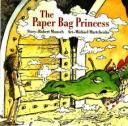 The Paper Bag Princess- One of my all time favorites!