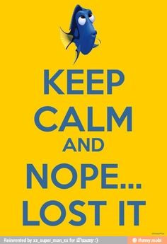 Keep Calm and NOPE...Lost it / iFunny :)