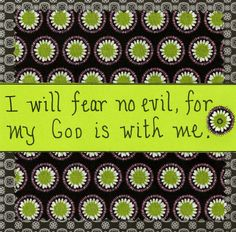 I will fear no evil, for my God is with me. www.facebook.com/TheGoodNewsCartoon