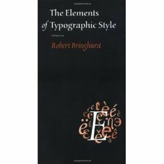 The Elements of Typographic Style: Amazon.ca: Robert Bringhurst: Books