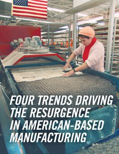 Four Trends Driving the Resurgence in American-based Manufacturing. The theories of economic advantage by outsourcing and offshoring have been met with the practicality of geographic, intellectual property and currency risks. These risks have shown to outweigh many of the assumptions made a decade ago.