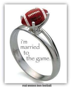 I'm married to the game. Real women love football!