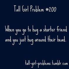 Tall Girl Problems @Breanna Newbill Newbill Newbill Potrament haha reminds me of our pictures too