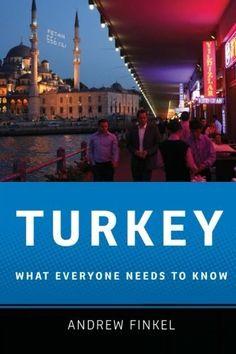 Turkey: What Everyone Needs to Know by Andrew Finkel. $9.94. Publisher: Oxford University Press, USA; 1 edition (March 2, 2012). Publication: March 2, 2012. Edition - 1. Author: Andrew Finkel