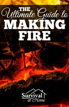 The Ultimate Guide to Making Fire http://bit.ly/1qWEI2j #Accelerant, #Battery, #BirdsNest, #DakotaFireHole, #Drill, #Ember, #FerroRod, #Fire, #FirePiston, #FlintAndSteel, #Friction, #Fuel, #Kindling, #Lighter, #Magnesium, #Matches, #Plow, #Spark, #Tinder