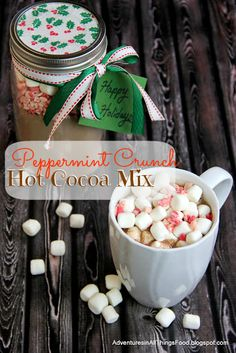 Peppermint Crunch Hot Cocoa Mix. Delicious and easy to make! Enjoy it yourself or it makes a great gift for the holiday season. From Adventu...