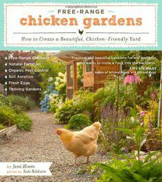 Free-Range Chicken Gardens: How to Create a Beautiful, Chicken-Friendly Yard by Jessi Bloom, http://www.amazon.com/dp/1604692375/ref=cm_sw_r_pi_dp_9eLtqb11KMPHZ