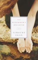 Timothy Egan's The Winemaker's Daughter tells the story of turning water into wine (double click the image to request this title)