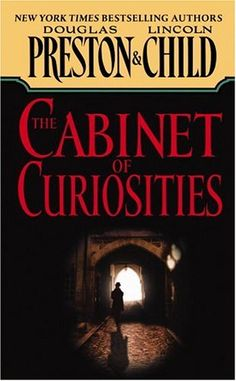 Cabinet of Curiosities by Douglas Preston and Lincoln Child (Pendergast 3)