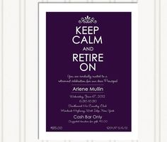 Keep Calm and Retire On - Retirement Party Invitations
