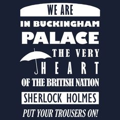 Mycroft quote this goes on the front door before you knock/Ring my door bell ROFL! LOLOL!