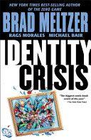 Identity Crisis / PN6727.M45 I34 2005