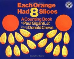 Each Orange Had 8 Slices (Counting Books (Greenwillow Books)) by Paul Giganti, http://www.amazon.com/dp/068813985X/ref=cm_sw_r_pi_dp_iRYzrb0Y029YE