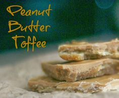 Peanut Butter Toffee (I want to try it with butterscotch chips)