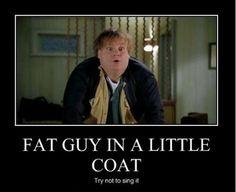 Fat guy in a little coat!