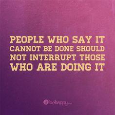 don't interrupt #behappy