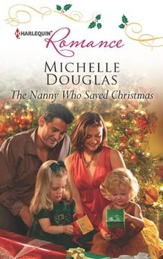 The Nanny Who Saved Christmas by Michelle Douglas Harlequin Romance Dec 2012 Category: Contemporary Romance