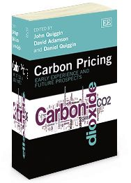 Carbon Pricing: Early experience and future prospects - edited by John Quiggin, David Adamson, and Daniel Quiggen - June 2014