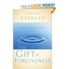 The Gift of Forgiveness: Dr. Charles Stanley: 9780785264156: Amazon.com: Books